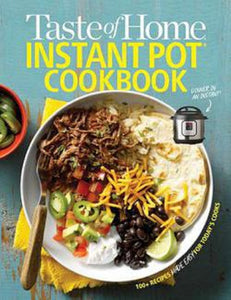 Taste of Home Instant Pot Cookbook Cook Book Savor 175 Must-Have Recipes