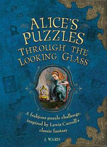 Alice In Wonderland Through the Looking Glass Logic Mind Puzzle Challenge Book