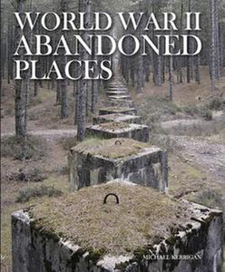 World War II 2 WW2 WWII Abandoned Places Buildings History Coffee Table Book