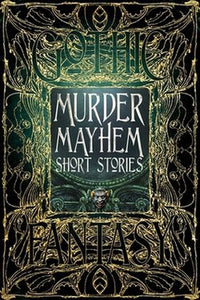 Gothic Fantasy Series Murder Mayhem Short Stories Story Collection Anthology BK