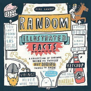 Random Illustrated Facts Trivia Book by Mike Lowery Collection of Weird Facts