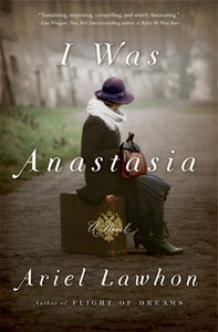 I Was Anastasia by Ariel Lawhon Book Hardcover Hardback Novel