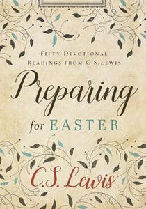 Preparing for Easter 50 Devotional Readings from C. S. CS Lewis Hardcover Book