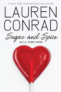 Sugar and Spice by Lauren Conrad Paperback L. A. LA Candy Series Book 3 Novel