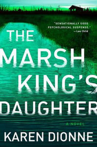 The Marsh King's Daughter by Karen Dionne Hardcover Hardback Book Novel