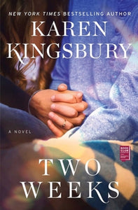 2 Two Weeks Novel by Karen Kingsbury Paperback The Baxter Family Series Book 5