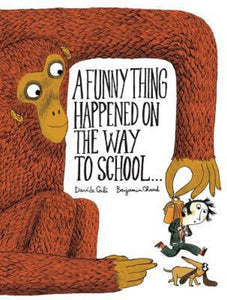 A Funny Thing Happened on the Way to School Book by David Davide Calì Hardcover