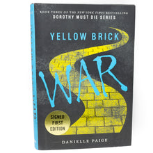 Load image into Gallery viewer, Dorothy Must Die Series 3 Yellow Brick War by Danielle Page SIGNED First Edition