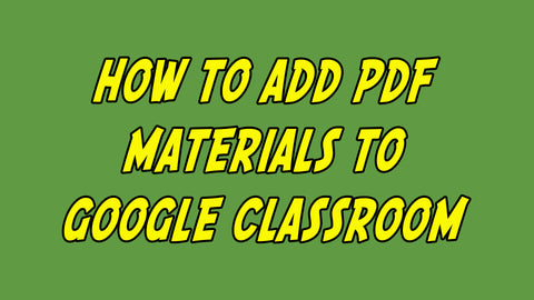 How To Add Our Materials to Google Classroom