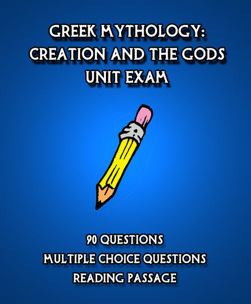 Unit Exam, Greek Mythology: Creation and the Gods
