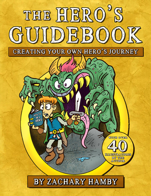The Hero's Guidebook:  Creating Your Own Hero's Journey (Print Paperback)