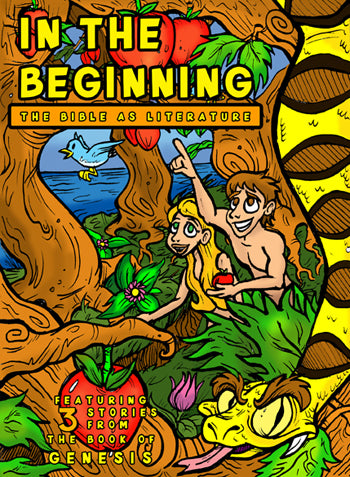 In the Beginning:  The Bible As Literature (A Script-Story Collection)