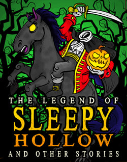 The Legend of Sleepy Hollow and Other Stories by Washington Irving (Script-Story Collection)