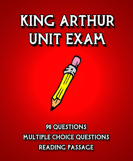 Unit Exam: King Arthur and the Knights of the Round Table