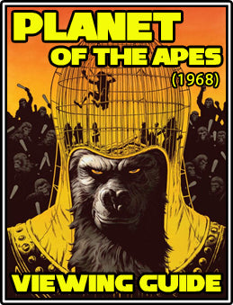 Planet of the Apes (1968) Viewing Guide