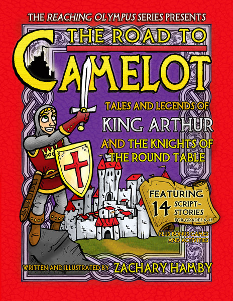 The Road to Camelot: Tales and Legends of King Arthur and His Knights of the Round Table (Print Textbook)