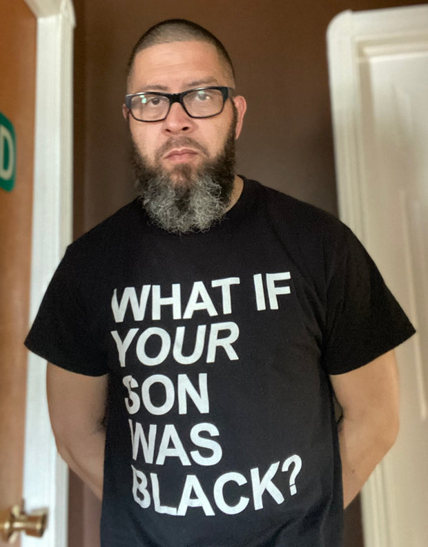 What If Your Son Was Black (Men's)