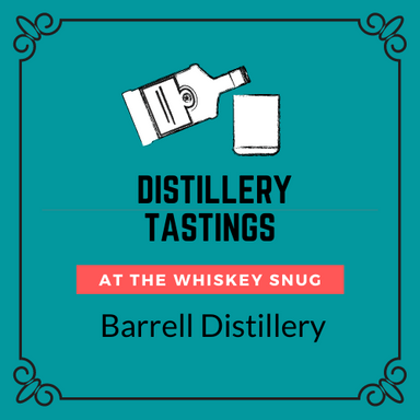 Barrell Distillery Tasting - American Whiskeys Sure to Please - August 19th 7PM