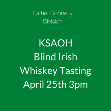 AOH Hibernian Blind Irish Whiskey Tasting April 25th 3pm