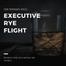 Executive Rye Flight