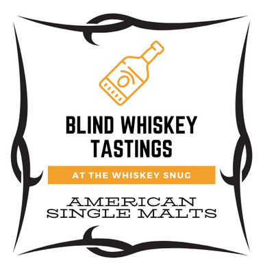 Blind American Single Malts - Go USA!  August 12th 7PM