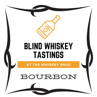 Blind Bourbon Tasting #1 Wednesday April 22th 7PM