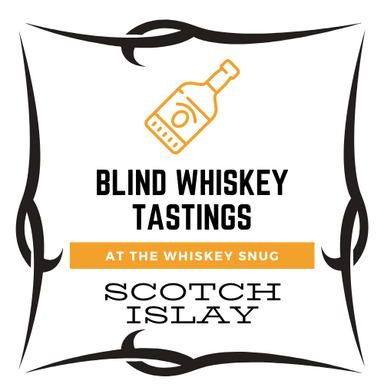 Blind Islay Scotch Tasting - Some Just Like It Dark & Smokey - August 5th 7PM