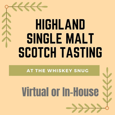 Highland Scotch Single Malt Scotch Tasting June 3rd 2021