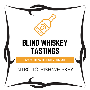 Blind Intro to Irish Whiskey Friday May 1st 7pm