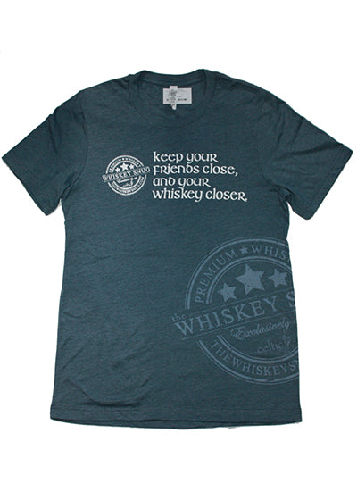 Keep your friends close, and your whiskey closer t-shirt