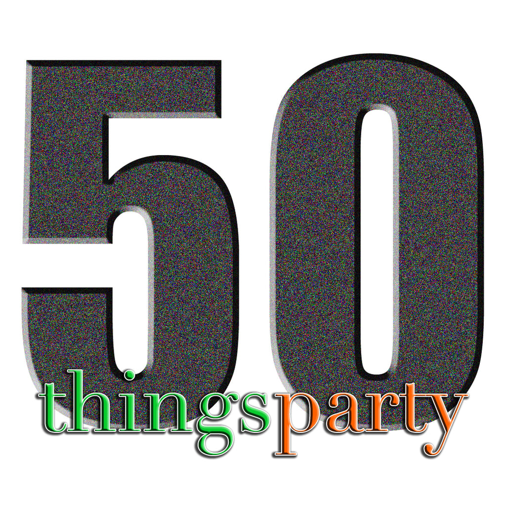 A Fun 50th Birthday Party Idea - The 50 Things Party