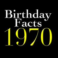 Birthday Facts - Born in 1970