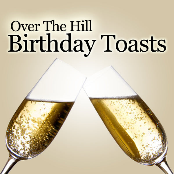 Birthday Toasts for Over the Hill Parties