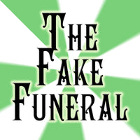 Fake Funeral Party