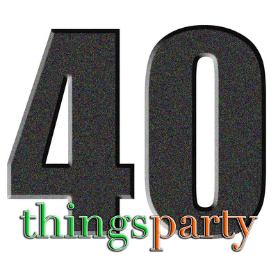Fun 40th Birthday Party Idea - The 40 Things Party