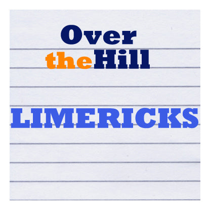 Over the Hill Limericks
