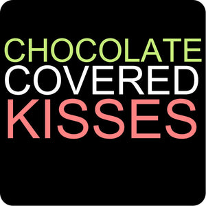 Chocolate Covered Kisses