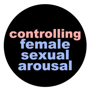 Controlling Female Sexual Arousal