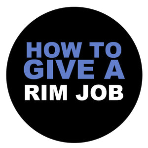 How To Give a Rim Job