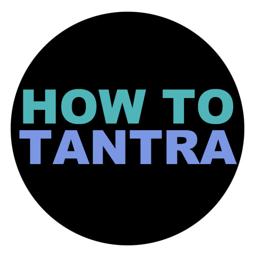 How To: Tantra