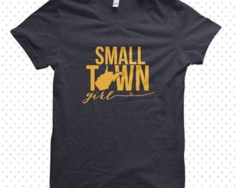 Small Town Girl WV State Pride T Shirt