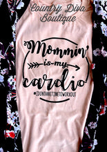 Mommin Is My Cardio  T Shirt