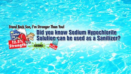 Did you know Sodium Hypochlorite Solution can be used as a Sanitizer?