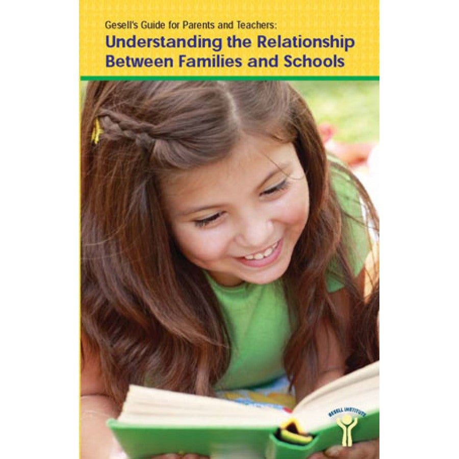 Gesell's Guide for Parents and Teachers: Understanding the Relationship Between Families and Schools