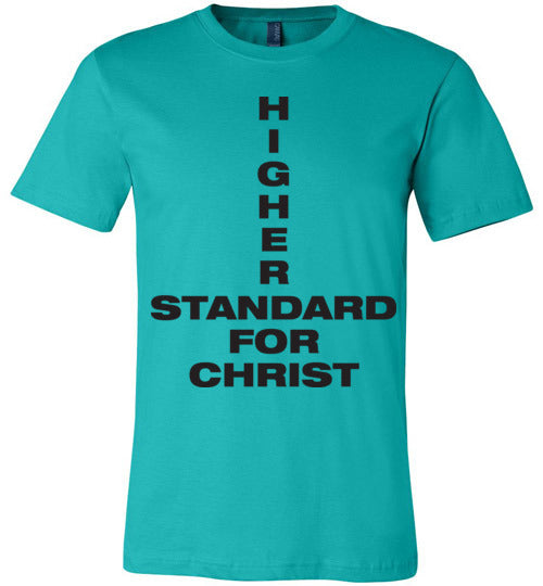 1 John 2:16, Higher Standard for Christ, Unisex T-Shirt, XS-YL