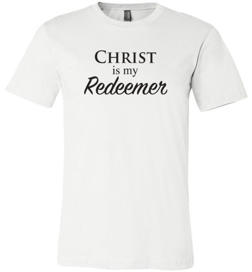 Isiah 47:4, Christ is My Redeemer, Unisex T-Shirt, XS-YL