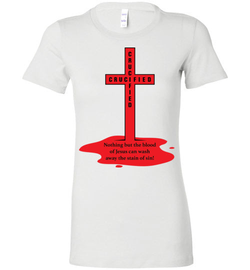 Isiah 53:5, At The Cross, Crucified Ladies Favorite Tee, S-2XL