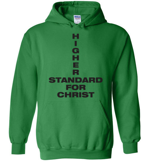1 John 2:16, Higher Standard for Christ, Hoodie, S-YXL