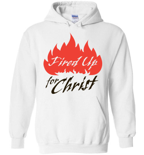 Jeremiah 20:9, Fired Up for Christ, Hoodie, S-YXL