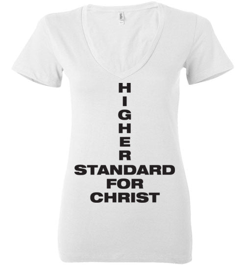 1 John 2:16, Higher Standard for Christ, Ladies Deep V-Neck, S-2XL